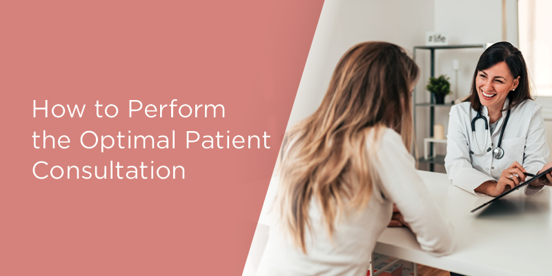 How to Perform the Optimal Patient Consultation Virtually or Live!