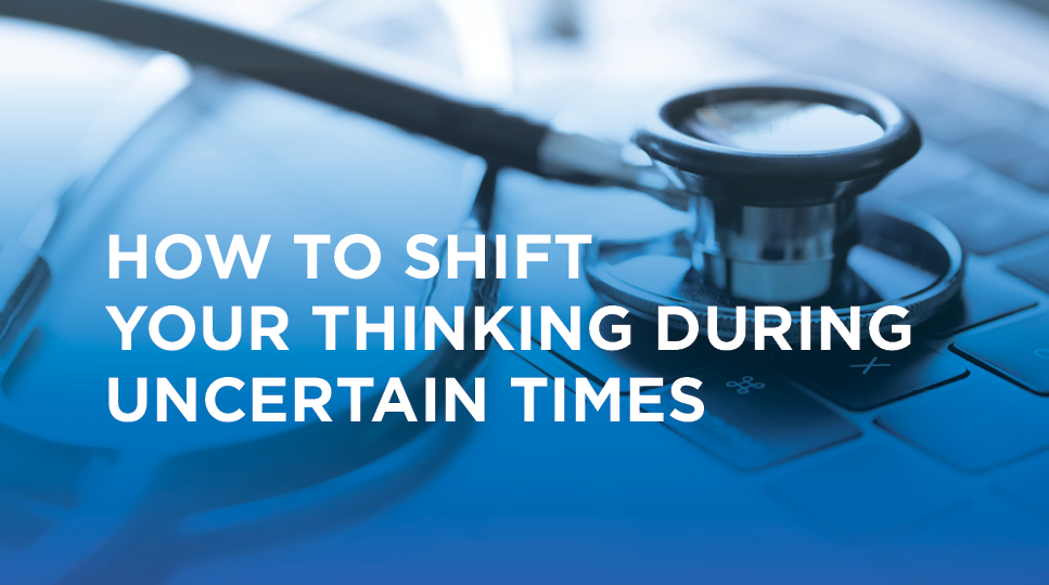 Webinar Recording: How to Shift Your Thinking During Uncertain Times