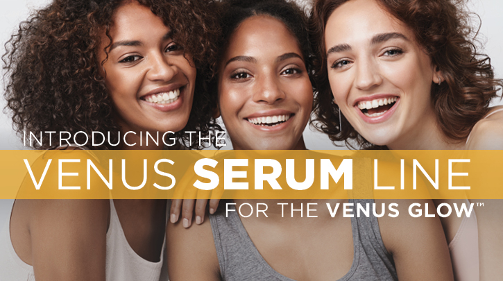 Webinar Recording: Introducing the Venus Serum Line for Venus Glow™
