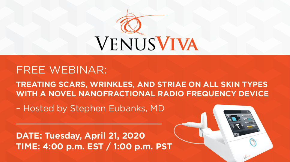 Webinar Recording: Treating Scars, Wrinkles, and Striae on All Skin Types With a Novel NanoFractional Radio Frequency Device
